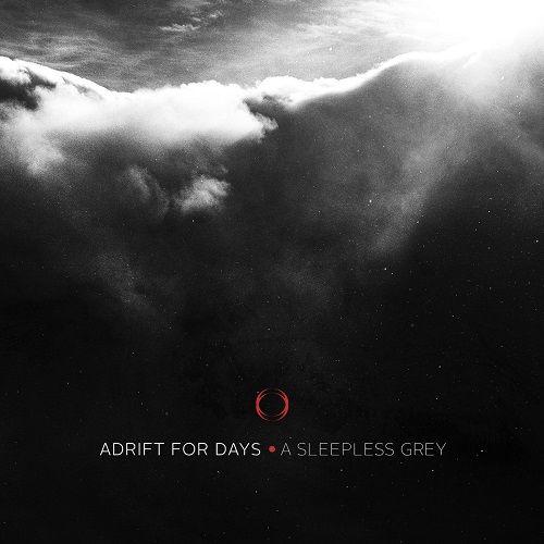 Adrift For Days - A Sleepless Grey (2017)