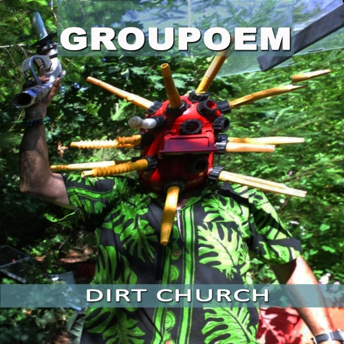 Groupoem - Dirt Church (2017)