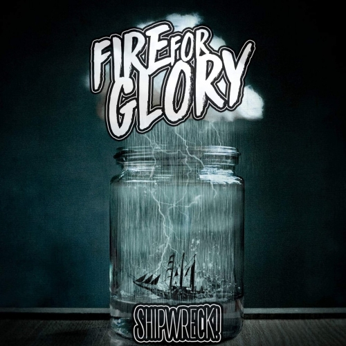 Fire for Glory - Shipwreck! (2017)