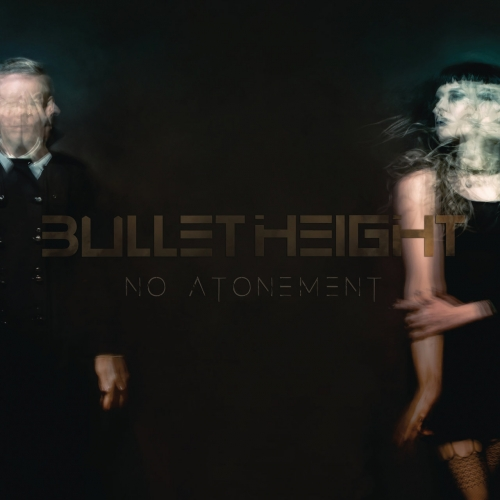 Bullet Height - No Atonement (2017)