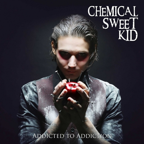 Chemical Sweet Kid - Addicted to Addiction (2017)