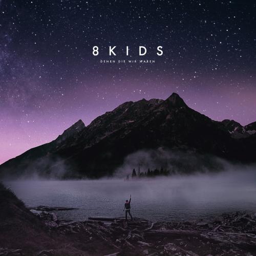 8kids - Denen die wir waren (2017)