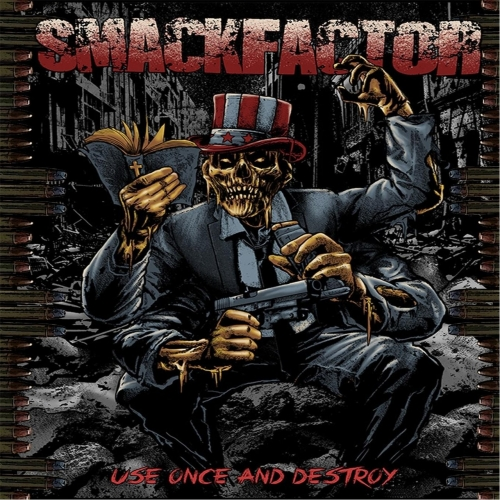 Smackfactor - Use Once and Destroy (2017)