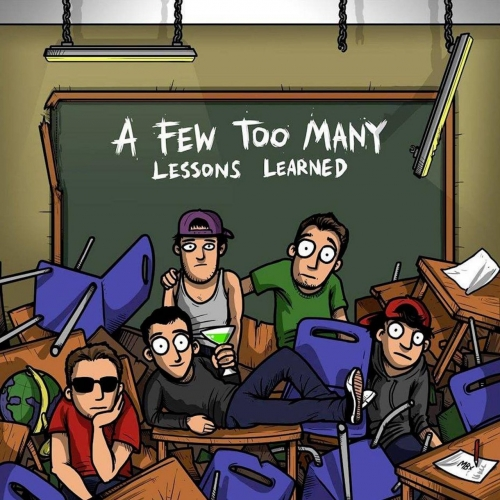 A Few Too Many - Lessons Learned (2017)