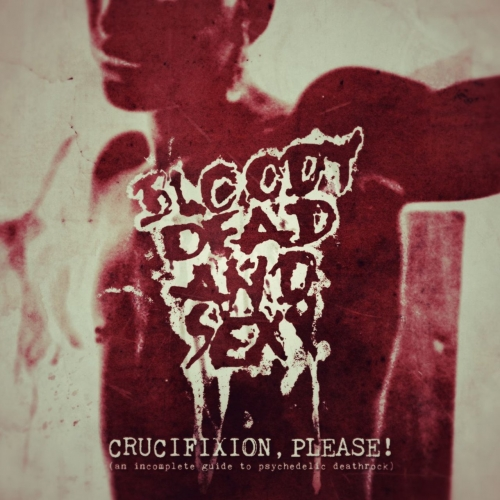 Bloody Dead And Sexy - Crucifixion Please! (2017)