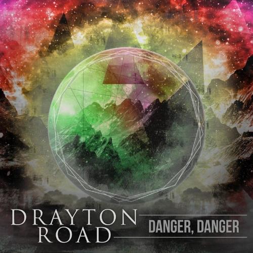 Drayton Road - Danger, Danger (2017)