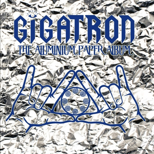 Gigatron - The Aluminium Paper Album (2017)