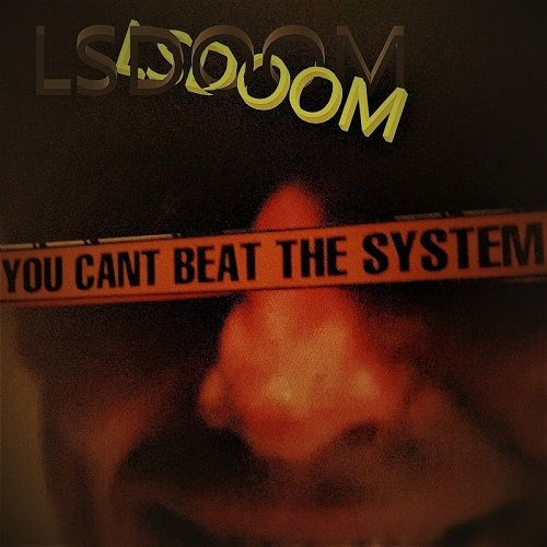 LSDOOM - You Can't Beat The System (2017)