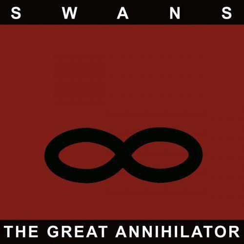 Swans - The Great Annihilator / Drainland (Remaster 2017)
