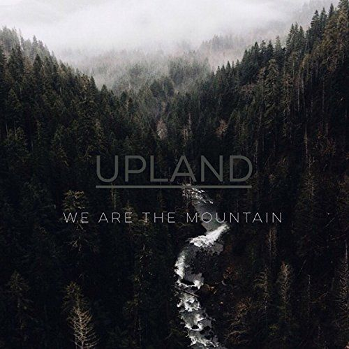 Upland - We Are the Mountain (2017)