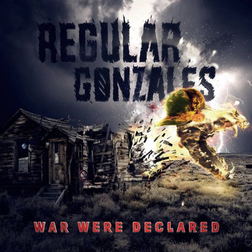 Regular Gonzales - War Were Declared (2017)