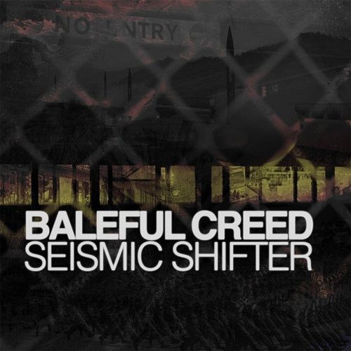Baleful Creed - Seismic Shifter (2017)