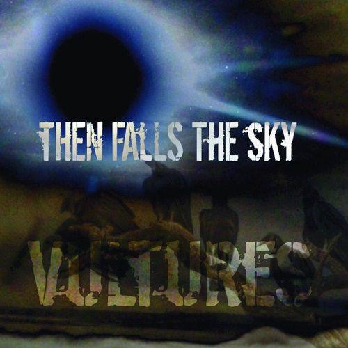 Then Falls The Sky - Vultures (2017)