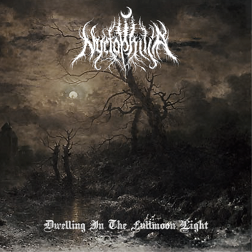 Nyctophilia - Dwelling In The Fullmoon Light (2017)