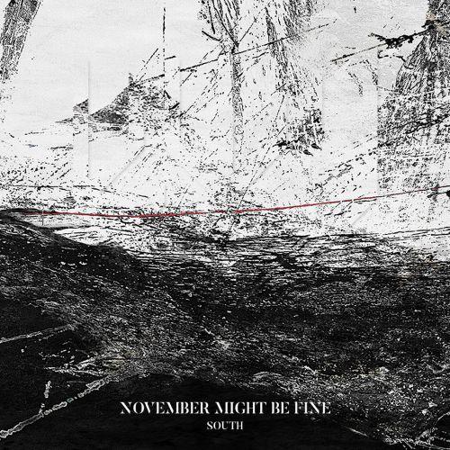 November Might Be Fine - South (2017)