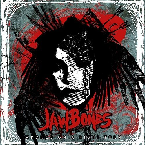 Jaw Bones - Wrongs On A Right Turn (2017)
