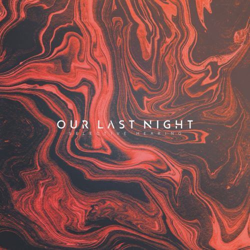Our Last Night - Selective Hearing (2017)