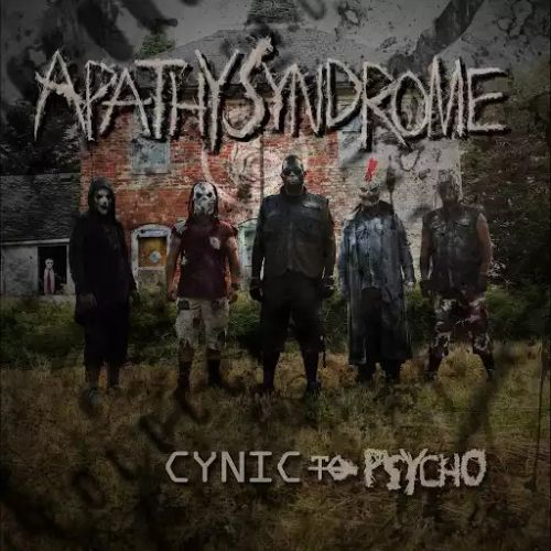 Apathy Syndrome - Cynic to Psycho (2017)
