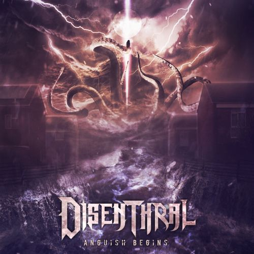 Disenthral - Anguish Begins (2017)