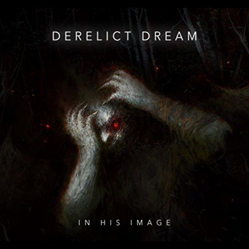 Derelict Dream - In His Image [EP] (2017)