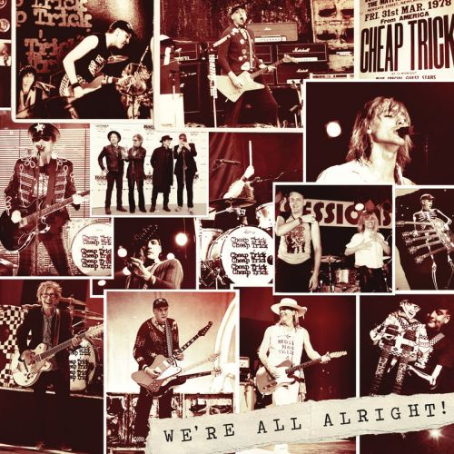 Cheap Trick - We're All Alright! (Deluxe Edition) (2017)