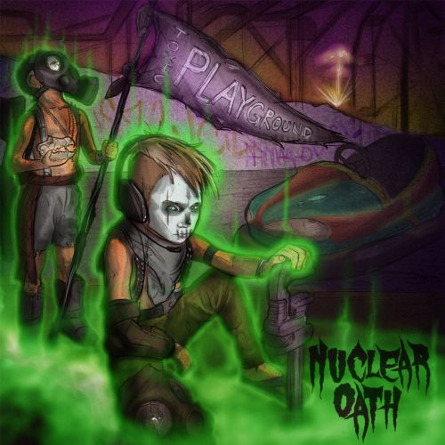 Nuclear Oath - Toxic Playground (2017)