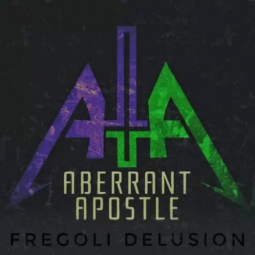 Aberrant Apostle - Fregoli Delusion (2017)