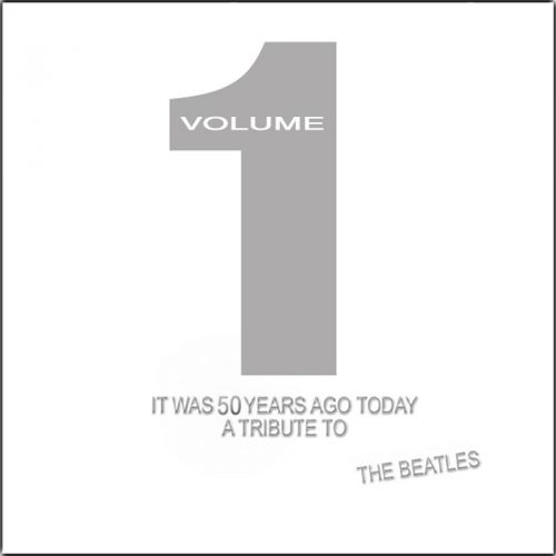 Various Artists – It Was 50 Years Ago Today: A Tribute to The Beatles – Vol. 1 (2017)