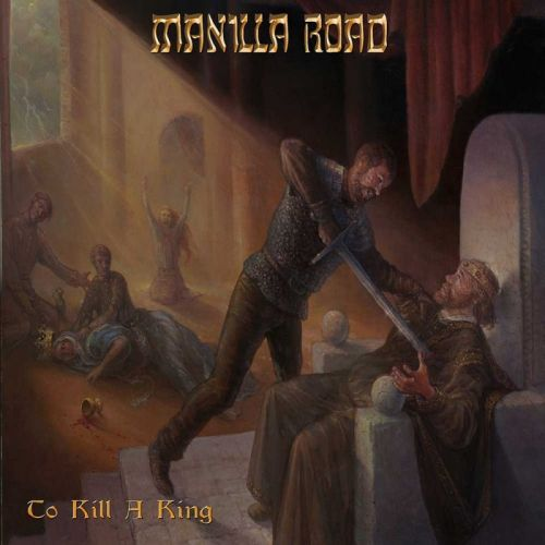 Manilla Road - To Kill a King (2017)