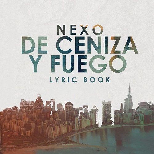 Nexo - De Ceniza Y Fuego (2017)