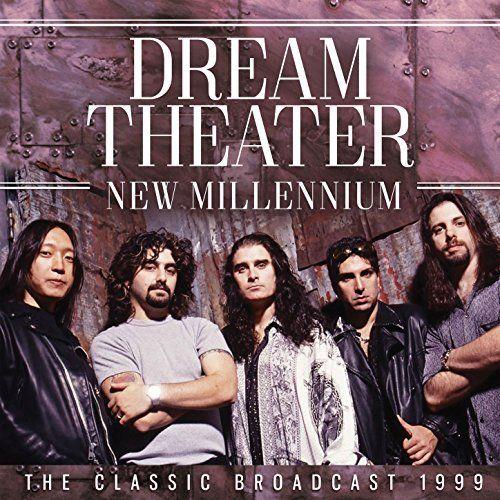 Dream Theater - New Millenium: The Classic Broadcast 1999 (2017)