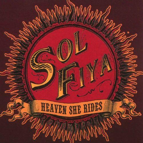 Sol Fiya - Heaven She Rides (2003)