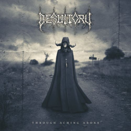 Desultory - Through Aching Aeons (2017)
