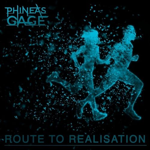 Phineas Gage - Route To Realisation (2017)