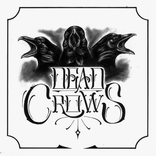 Dead Crows - Dead Crows (2017)