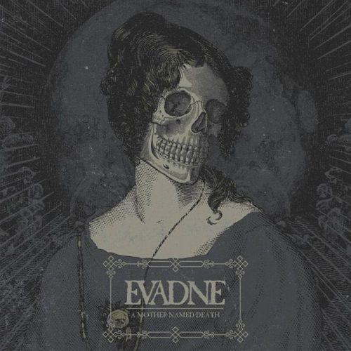 Evadne - A Mother Named Death (2017)