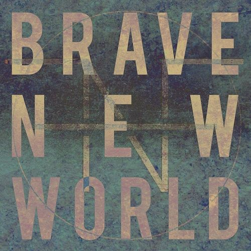 Fields And Fortresses - Brave New World (2017)