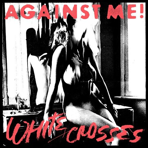 Against Me! - White Crosses (Limited Edition) (2010)