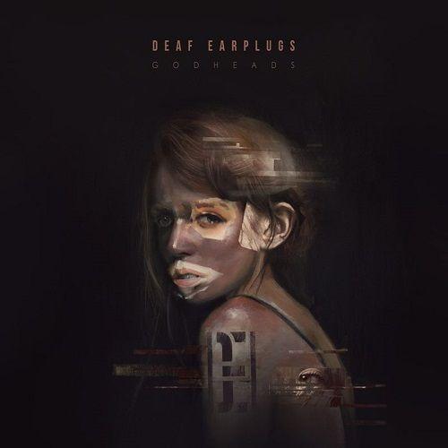 Deaf Earplugs - Godheads (2017)
