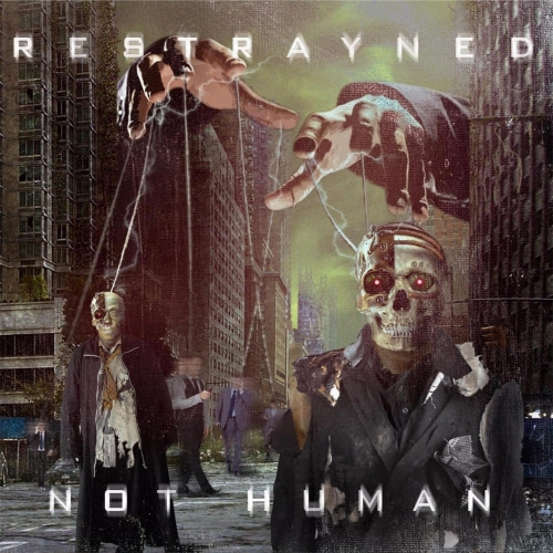 Restrayned - Not Human (2017)