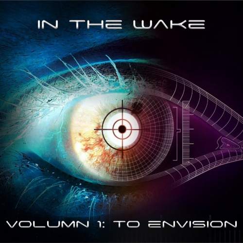 In the Wake - Volumn 1: To Envision (2017)