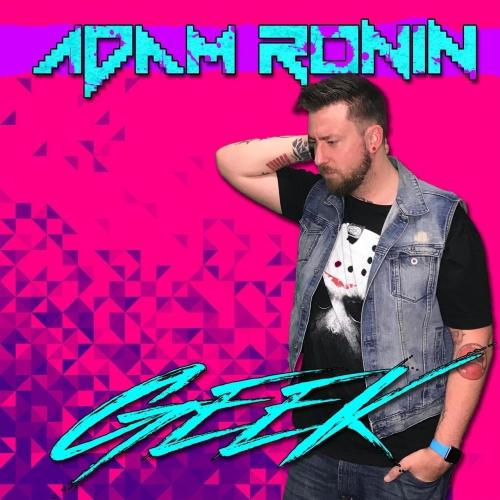 Adam Ronin - Geek (2017)