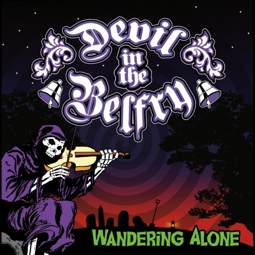 Devil in the Belfry - Wandering Alone (2017) » GetMetal ...