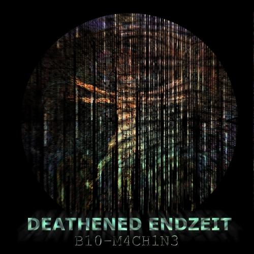 Deathened Endzeit - Bio-Machine (2017)
