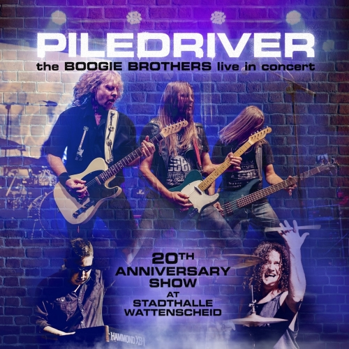 Piledriver - The Boogie Brothers Live in Concert (2017)