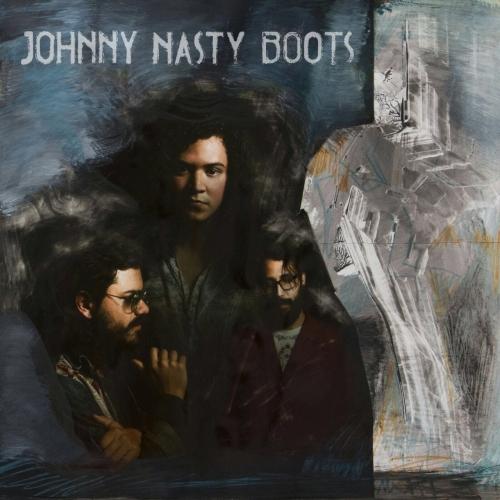 Johnny Nasty Boots - Johnny Nasty Boots (2017)