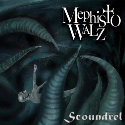 Mephisto Walz - Scoundrel (2017)
