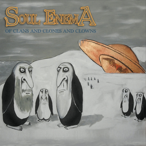 Soul Enema - Of Clans and Clones and Clowns (2017)