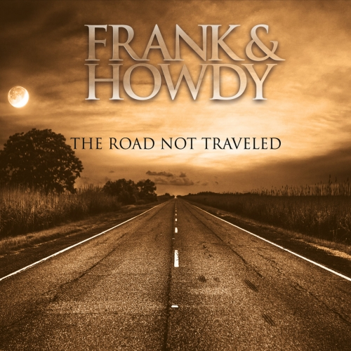 Frank and Howdy - The Road Not Traveled (2017)