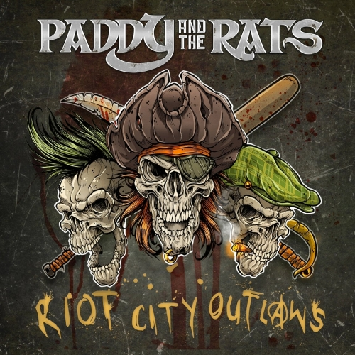 Paddy and the Rats - Riot City Outlaws (2017)